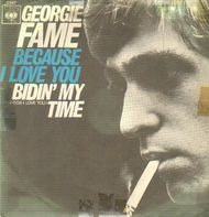 Georgie Fame - Because I Love You / Bidin' My Time