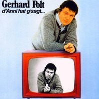 Gerhard Polt - D'Anni Hat G'sagt