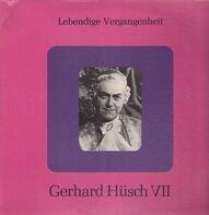 Gerhard Hüsch - Gerhard Hüsch VII