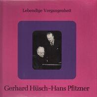 Gerhard Hüsch - Hans Pfitzner - Lebendige Vergangenheit