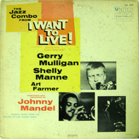 Gerry Mulligan - The Jazz Combo From 'I Want To Live!