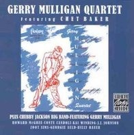 Gerry Mulligan Quartet / Chubby Jackson big band - Feat. Chet Baker