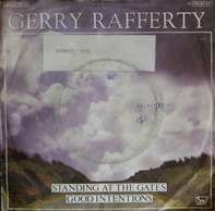 Gerry Rafferty - Standing At The Gates / Good Intentions