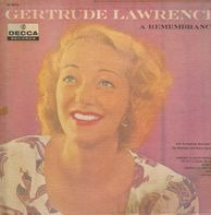 Gertrude Lawrence - A Remembrance