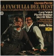 Giacomo Puccini - Carol Neblett , Placido Domingo , Sherrill Milnes , Chorus Of The Royal Opera Hou - La Fanciulla Del West