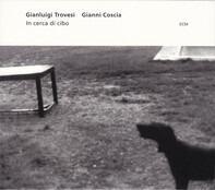 Gianluigi Trovesi / Gianni Coscia - In Cerca Di Cibo