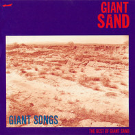 Giant Sand - Giant Songs: The Best Of Giant Sand