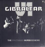 Gibraltar , V1 - The Spaceward Super Sessions