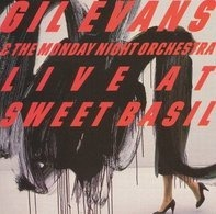 Gil Evans & the monday night orchestra - Live at sweete basil