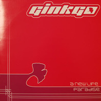 Ginkgo - A New Life / Paradise