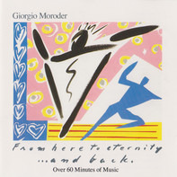 Giorgio Moroder - From Here To Eternity ... And Back