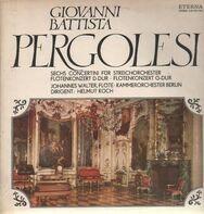 Pergolesi - Sechs Concertini für Streichorchester, Flötenkonzerte D-Dur & G-Dur