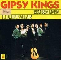 Gipsy Kings - Bem Bem Maria / Tu Quieres Volver