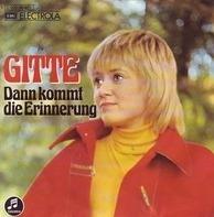 Gitte - Dann Kommt Die Erinnerung