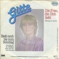Gitte - Die frau, Die Dich Liebt / Bleib Noch bis zum Sonntag