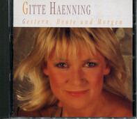 Gitte Hænning - Gestern, Heute Und Morgen