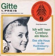 Gitte Hænning - Ich Will 'Nen Cowboy Als Mann / Das Alte Haus In Der Huckleburry-Street