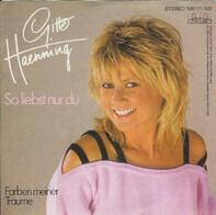 Gitte Hænning - So Liebst Nur Du