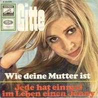 Gitte Hænning - Wie Deine Mutter Ist / Jede Hat Einmal Im Leben Einen Jonny