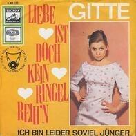 Gitte - Liebe Ist Dich Kein Ringelreih'n / Ich Bin Leider Soviel Jünger
