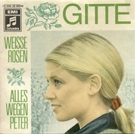 Gitte - Weisse Rosen / Alles Wegen Peter