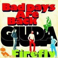 Giuda - Bad Days Are Back/Firefly (ltd.7inch)