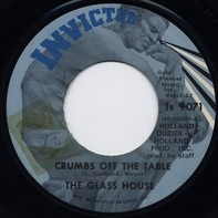Glass House - Crumbs Off The Table / Bad Bill Of Goods
