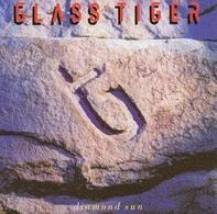 Glass Tiger - Diamond Sun
