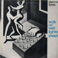 Gleaming Spires - Walk on Well Lighted Streets