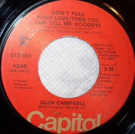 Glen Campbell - Don't Pull Your Love / Then You Can Tell Me Goodbye