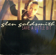Glen Goldsmith - Save A Little Bit