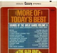 Glen Gray & The Casa Loma Orchestra - Sounds Of The Great Bands Volume 8 More Of Today's Best
