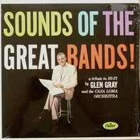 Glen Gray & The Casa Loma Orchestra - Sounds of the Great Bands!