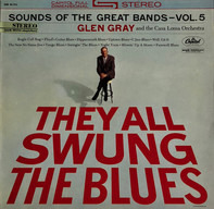 Glen Gray and the Casa Loma Orchestra - Sounds Of The Great Bands Vol. 5