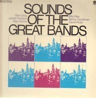 Glen Gray, Billy May, Benny Goodman, David Rose - Sounds of the great bands