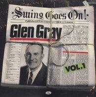 Glen Gray - Swing Goes On Vol. 1