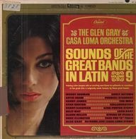 Glen Gray & The Casa Loma Orchestra - Sounds Of The Great Bands In Latin, Volume 9