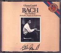 Glenn Gould - Johann Sebastian Bach - The Partitas, Preludes, Fugues & Fughettas