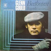 Glenn Gould , Ludwig van Beethoven - Bagatelles Op. 33 And Op. 126