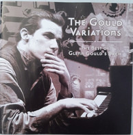 Glenn Gould - The Gould Variations - The Best Of Glenn Gould's Bach