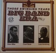 Glenn Miller , Count Basie , Louis Armstrong - Big Band Era: Those Swinging Years, Vol 1