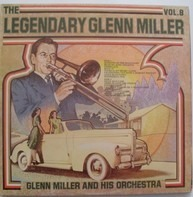 Glenn Miller And His Orchestra - The Legendary Glenn Miller Vol.8
