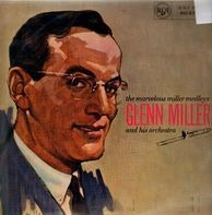 Glenn Miller And His Orchestra - The Marvelous Miller Medleys