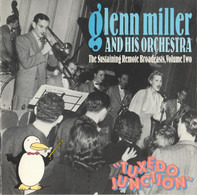 """Glenn Miller And His Orchestra - The Sustaining Remote Broadcast, Volume Two """"Tuxedo Junction"""""""