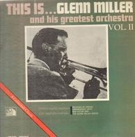Glenn Miller And His Orchestra - This Is...Glenn Miller Vol. II