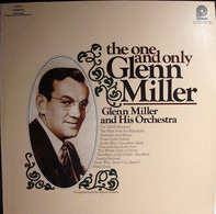 Glenn Miller And His Orchestra - The One And Only Glenn Miller