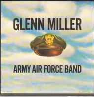Glenn Miller And The Army Air Force Band - Glenn Miller: Army Air Force Band