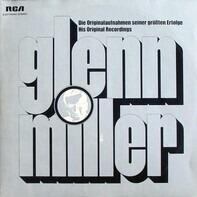 Glenn Miller - Die Originalaufnahmen Seiner Größten Erfolge - His Original Recordings