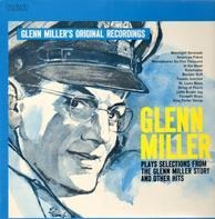 Glenn Miller - plays selections from the glenn miller story and other hits