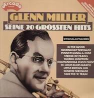 Glenn Miller - Seine 20 Grössten Hits